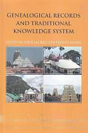 Genealogical Records and Traditional Knowledge System: Study in Four Sacred Centres of India