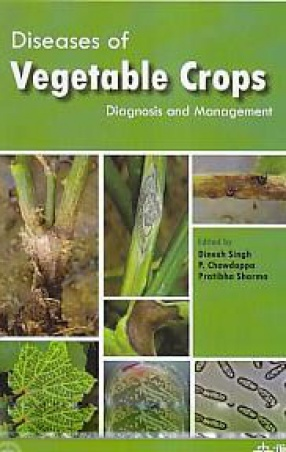 Diseases of Vegetable Crops: Diagnosis and Management