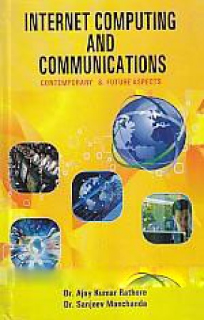 Internet Computing and Communications: Contemporary and Future Aspects