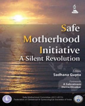 Safe Motherhood Initiative: A Silent Revolution