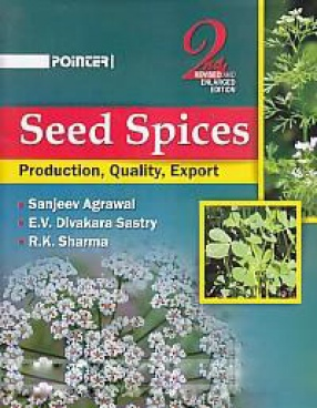 Seed Spices: Production, Quality, Export