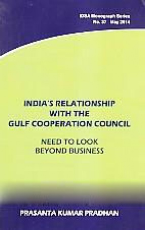India's Relationship With the Gulf Cooperation Council: Need to Look Beyond Business