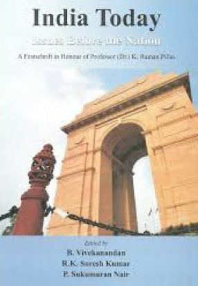 India Today: Issues Before the Nation: A Festschrift in Honour of Prof. (Dr) K. Raman Pillai