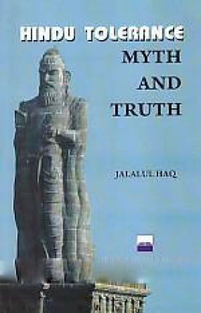 Hindu Tolerance: Myth and Truth