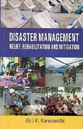 Disaster Management: Relief, Rehabilitation and Mitigation