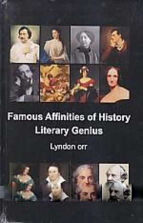 Famous Affinities of History: Literary Genius