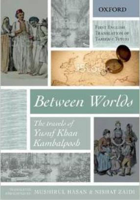 Between Worlds: The Travels of Yusuf Khan Kambalposh