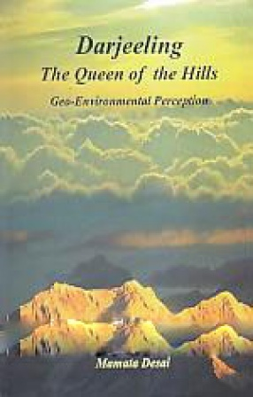 Darjeeling: The Queen of the Hill: Geo-Environmental Perception