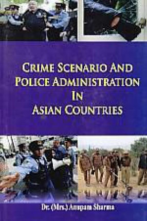 Crime Scenario and Police Administration in Asian Countries