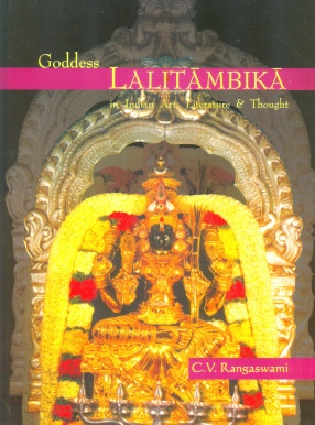 Goddess Lalitambika: In Indian Art Literature & Thought
