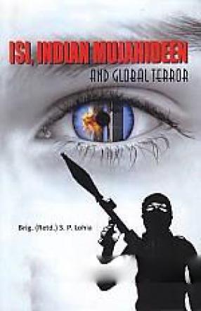 ISI, Indian Mujahideen and Global Terror