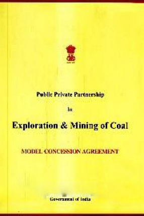 Public Private Partnership in Exploration & Mining of Coal: Model Concession Agreement