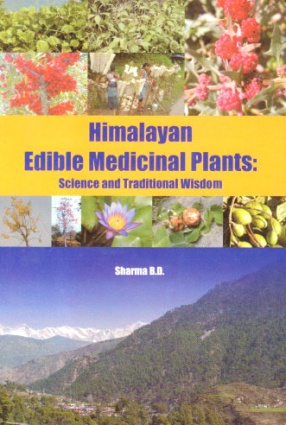 Himalayan Edible Medicinal Plants: Science and Traditional Wisdom