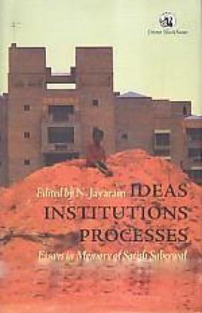 Ideas, Institutions, Processes: Essays in Memory of Satish Saberwal