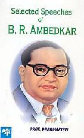 Selected Speeches of Dr. B.R. Ambedkar