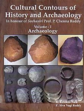 Cultural Contours of History and Archaeology: In Honour of Snehasiri Prof. P. Chenna Reddy (In 10 Volumes, 11 Parts)