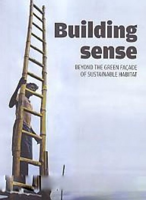Building Sense: Beyond the Green Faade of Sustainable Habitat