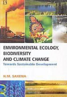 Environmental Ecology, Biodiversity and Climate Change: Towards Sustainable Development