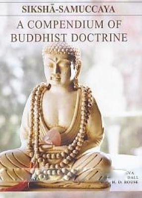 Siksha-Samuccaya: A Compendium of Buddhist Doctrine