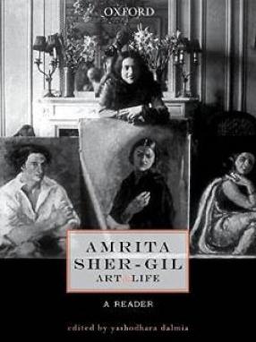 Amrita Sher-Gil: Art & Life A Reader