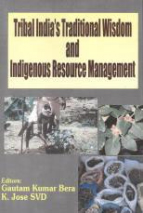Tribal India's Traditional Wisdom and Indigenous Resource Management