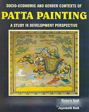 Socio-Economic and Gender Contexts of Patta Painting: A Study in Development Perspective