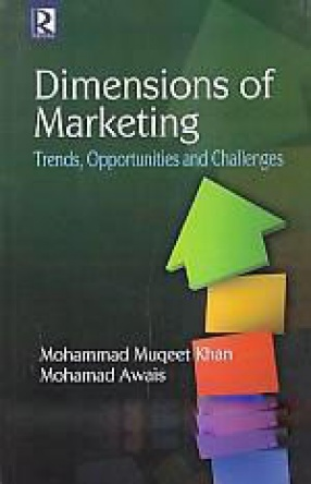 Dimensions of Marketing: Trends, Opportunities and Challenges