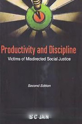 Productivity and Discipline: Victims of Misdirected Social Justice
