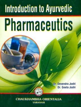 Introduction to Ayurvedic Pharmaceutics