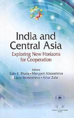 India and Central Asia: Exploring New Horizons for Cooperation