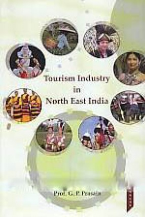 Tourism Industry in North East India: Challenges and Opportunities