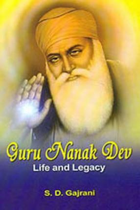 Guru Nanak Dev: Life and Legacy