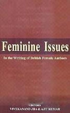 Feminine Issues: In the Writing of British Female Authors