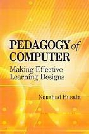 Pedagogy of Computer: Making Effective Learning Designs