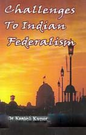 Challenges to Indian Federalism
