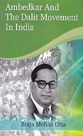 Ambedkar and The Dalit Movement in India