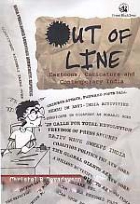 Out of Line: Cartoons, Caricature and Contemporary India