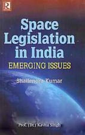 Space Legislation in India: Emerging Issues