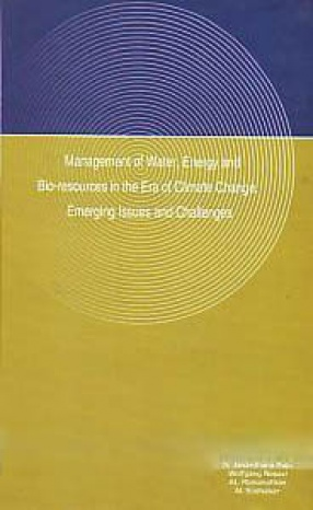 Management of Water, Energy and Bio-Resources in the Era of Climate Change: Emerging Issue and Challenges