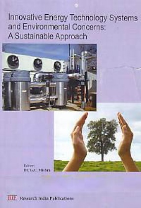 Innovative Energy Technology Systems and Environmental Concerns: A Sustainable Approach