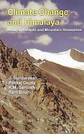 Climate Change and Himalaya: Natural Hazards and Mountain Resources