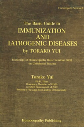 The Basic Guide to Immunization and Iatrogenic Diseases