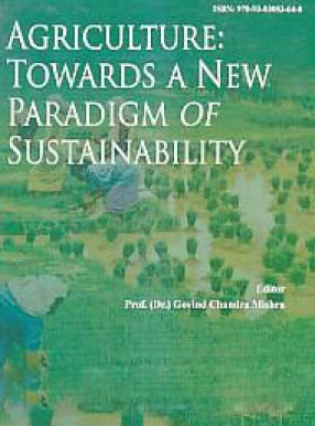 Agriculture: Towards A New Paradigm of Sustainability