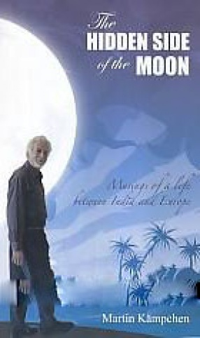 The Hidden Side of the Moon: Musings of A Life Between India and Europe