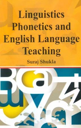 Linguistics Phonetics and English Language Teaching