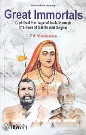 Great Immortals: Spiritual Heritage of India Through the Lives of Saints and Sages