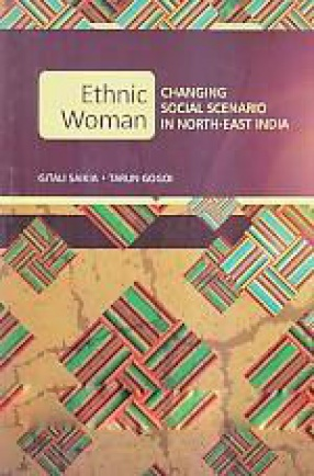 Ethnic Woman: Changing Social Scenario in North-East India