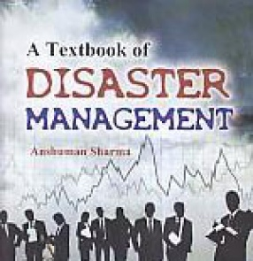 A Textbook of Disaster Management
