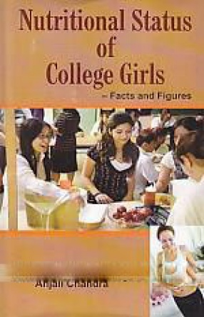 Nutritional Status of College Girls: Facts and Figures