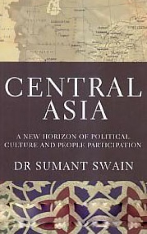 Central Asia: A New Horizon of Political Culture and People Participation